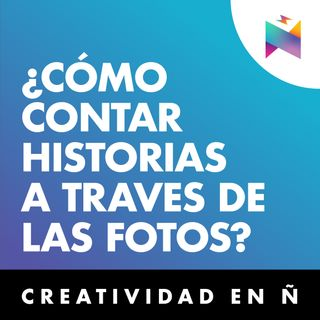 E02 • ¿Quieres saber cómo contar historias a través de imágenes? • Culturizando