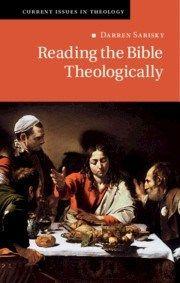 Darren Sarisky – Reading the Bible Theologically