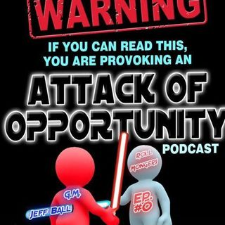 "Attack Of Opportunity EP.Zer0 ""A Conversation, so why not an interview with GM Jeff Ball?"""