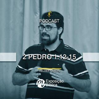 2 Pedro 1.12-15 - Helder Cardin