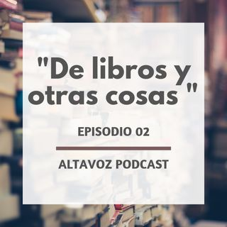"""Episodio 2 """"De libros y otras cosas"""""""