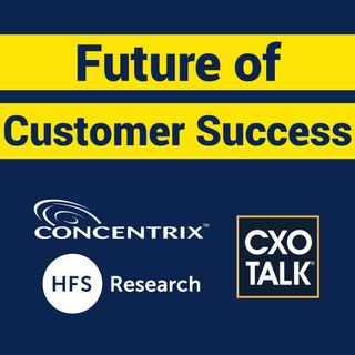 Contact Centers and Customer Experience with Concentrix and Phil Fersht