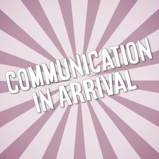 Arrival and Communication | with Linguist Beth Jackson