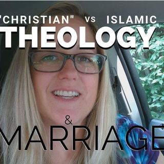 """Christian"" vs Islamic Theology to TRUST & OBEY & Marriage"