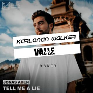Jonas Aden - Tell Me A Lie ( Karlonan Walker & Valle Remix )