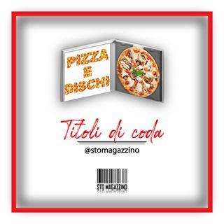 Pizza e dischi - Ep.11 - Titoli di coda