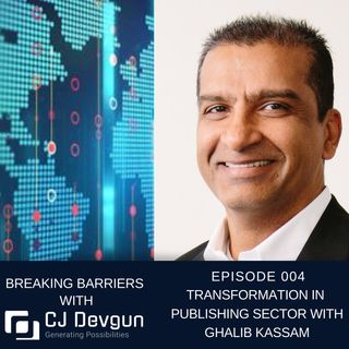 EP004 Transformation In Publishing Sector with Ghalib Kassam