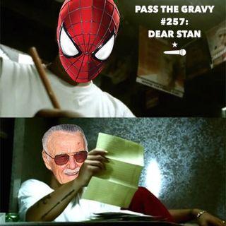 Pass The Gravy #257: Dear Stan