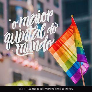 As melhores paradas LGBT do mundo | ep. 08