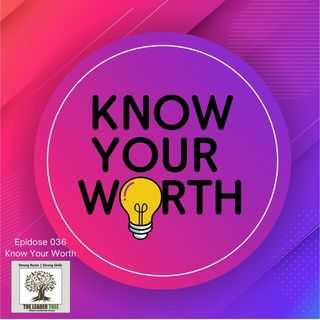 Episode-036-Know-Your-Worth-The Leader Tree