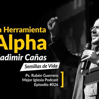 #026 La Herramienta Alpha