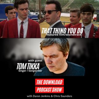 The Download Podcast Show - S4 E11: That Thing You Do
