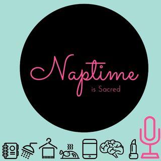 Naptime Is Sacred