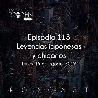 113 - Bropien - Leyendas japonesas y chicanos