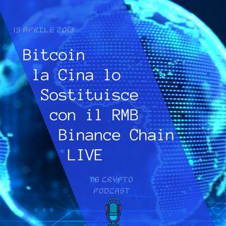 Bitcoin la Cina lo Sostituisce con il RMB | Binance Chain LIVE | TG Crypto PODCAST 19-04