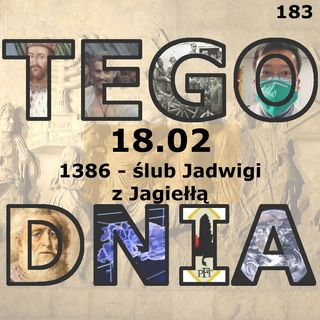 Tego dnia: 18 lutego (ślub Jadwigi z Jagiełłą)