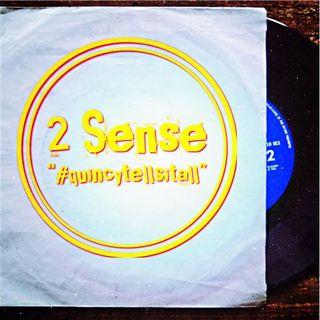 """2 Sense """"#quincytellsitall"""""""