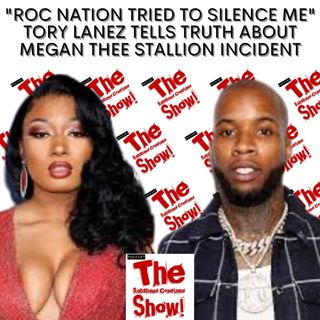 "tory lanez tells truth about megan thee stallion incident. He states, ""Roc Nation tried to silence me."" The Rahshaud Copeland Show!"