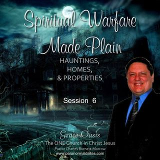 Spiritual Warfare Made Plain 5-10-16 (Session 6)