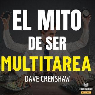 207 - El Mito de Ser Multitarea