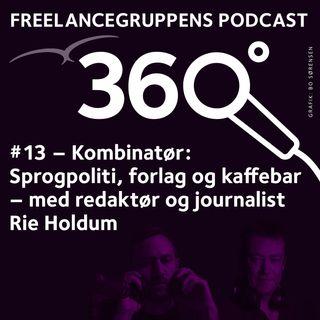# 13 Kombinatør: Sprogpoliti, forlag og kaffebar med redaktør og journalist Rie Holdum