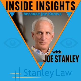 Inside Insights, with Joe Stanley of Stanley Law
