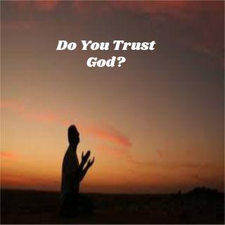 Do You Trust God