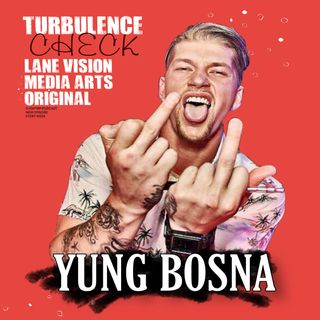 Turbulence Check | Yung Bosna