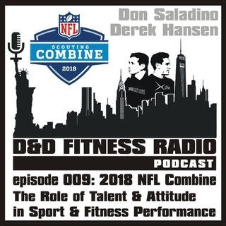 D&D Fitness Radio Podcast - Episode 009 - 2018 NFL Combine Edition