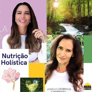 Podcast: Nutrição Holística - Ingra Lyberato recebe Isabella Vorccaro pela Awísuperfoods.