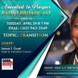 Anointed to Prosper Host Erica Brooks Guest Elder Sonya T Cruel
