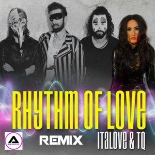 ItaLove & TQ - Rhythm Of Love (DJ Alvin Remix)