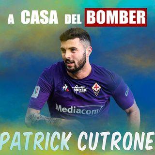 A CASA DEL BOMBER - PATRICK CUTRONE