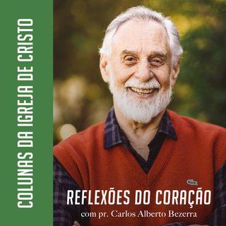COLUNAS DA IGREJA DE CRISTO // pr. Carlos Alberto Bezerra