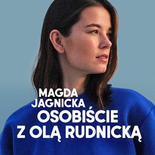 Magda Jagnicka osobiście z Olą Rudnicką