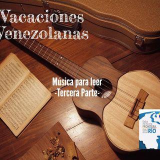 Vacaciones venezolanas: música para leer III parte