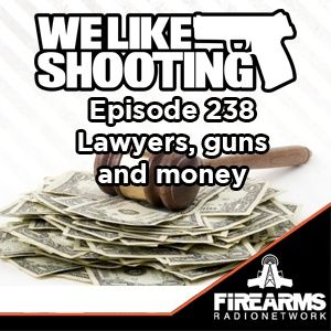 Episode 238- Lawyers guns and money