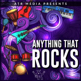 Anything That Rocks : 8-26-19