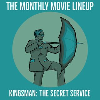 Ep. 19: Kingsman The Secret Service
