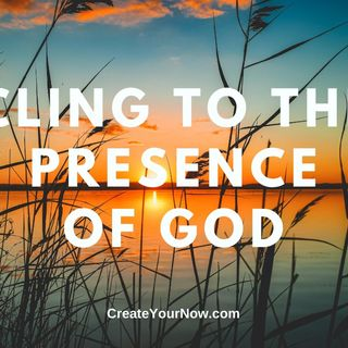 2059 Cling to the Presence of God