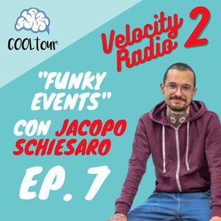"""VELOCITY RADIO 2x07 - """"Funky Events"""" con Jacopo Schiesaro"""