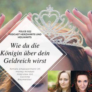 022 - Wie du zur Königin über dein Geldreich wirst - Interview mit der Finanzberaterin für Frauen, Corinna Baumeister