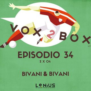 Episodio 34 (2x04) - Bivani & Bivani