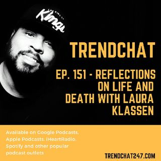 Ep.151 - Reflections On Life and Death with Laura Klassen