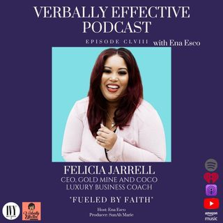 "EPISODE CLVIII | ""FUELED BY FAITH"" w/ FELICIA JARRELL"