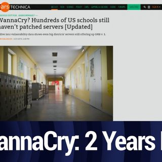 Hundreds of Schools Still Vulnerable to WannaCry | TWiT Bits