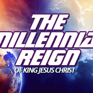 NTEB RADIO BIBLE STUDY: Everything You've Ever Wanted To Know About What Life Will Be Like During The Millennial Reign Of King Jesus Christ