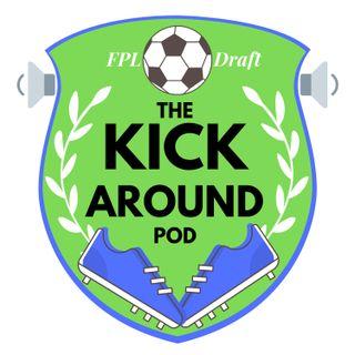 Ep 1 | FPL Kickaround Gameweek 5