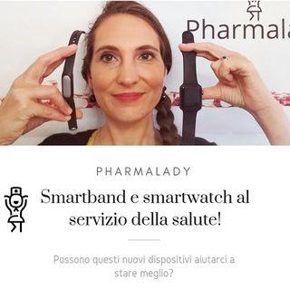 Smartband e smartwatch al servizio della salute