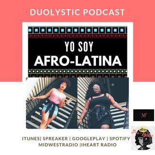 Duolystic Ep. Sesenta Uno- Being AfroLatina